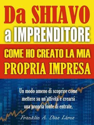 cover image of Da Schiavo a Imprenditore Come ho creato la mia propria impresa