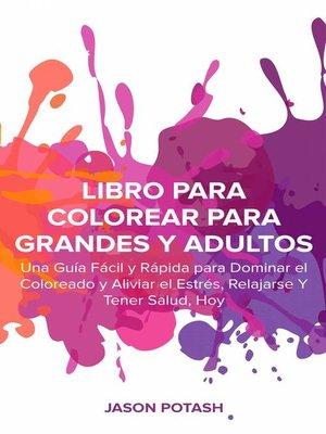 cover image of Libro Para Colorear Para Grandes y Adultos