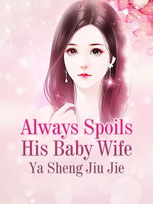 cover image of Always Spoils His Baby Wife