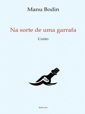 cover image of Na sorte de uma garrafa