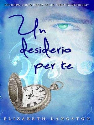 cover image of Un desiderio per te
