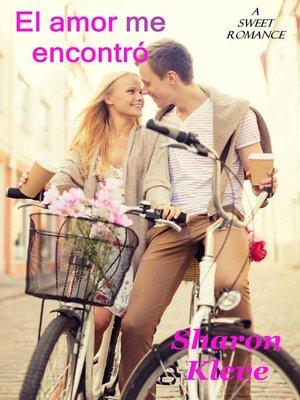 cover image of El amor me encontró