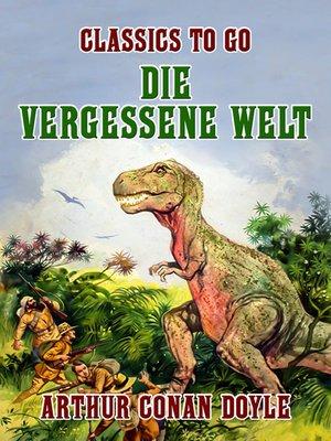 cover image of Die vergessene Welt