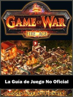 cover image of Game of War FireAge La Guía de Juego No Oficial