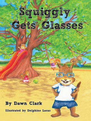 cover image of Squiggly Gets Glasses