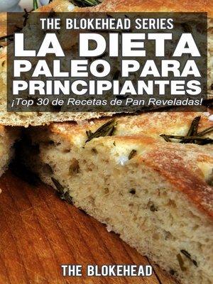 cover image of La Dieta Paleo Para Principiantes ¡Top 30 de Recetas de Pan Reveladas!
