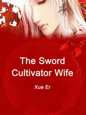cover image of The Sword Cultivator Wife
