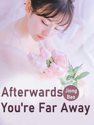 cover image of Afterwards, You're Far Away