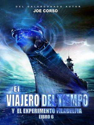cover image of El viajero del tiempo y el experimento Filadelfia