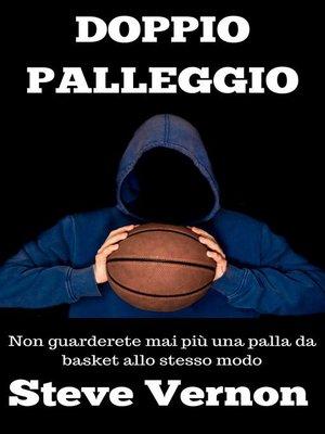 cover image of Doppio palleggio--Non guarderete mai più una palla da basket allo stesso modo