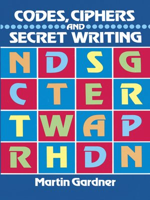 cover image of Codes, Ciphers and Secret Writing