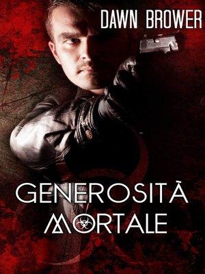 cover image of Generosità Mortale