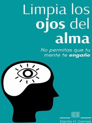 cover image of Limpia los ojos del alma