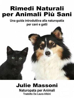 cover image of Rimedi naturali per animali più sani--Una guida introduttiva alla naturopatia per cani e gatti