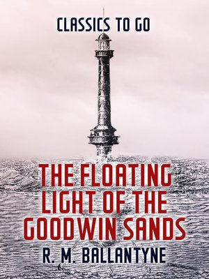 cover image of The Floating Light of the Goodwin Sands