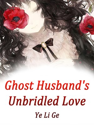 cover image of Ghost Husband's Unbridled Love