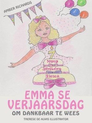 cover image of Emma se Verjaarsdag--Om Dankbaar te Wees