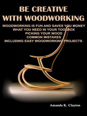 cover image of Be Creative With Woodworking