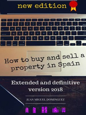 cover image of How to buy and sell a property in Spain.  Extended and definitive version 2018