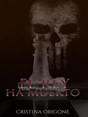 cover image of El Rey ha Muerto