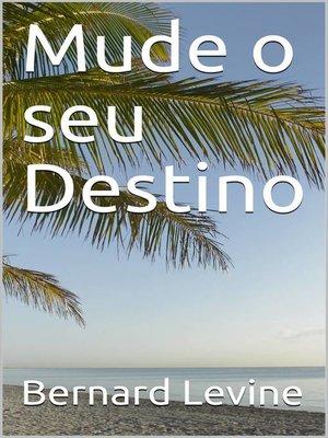 cover image of Mude o seu Destino
