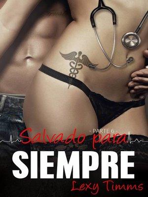 cover image of Salvado Para Siempre--Parte 6