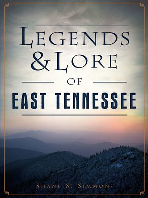 cover image of Legends & Lore of East Tennessee