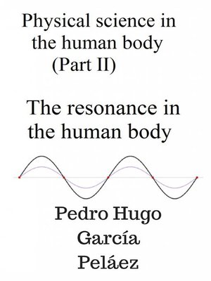 cover image of Physical Science in the Human Body (part II) the Resonance in the Human Body