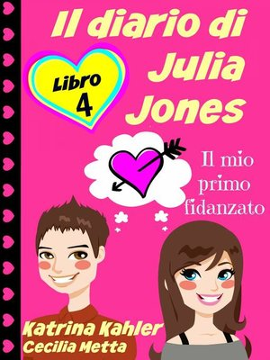 cover image of Il diario di Julia Jones--Libro 4--Il mio primo fidanzato