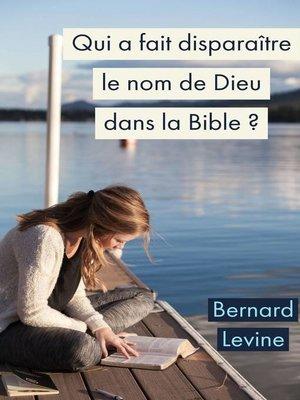 cover image of Qui a fait disparaître le nom de Dieu dans la Bible ?