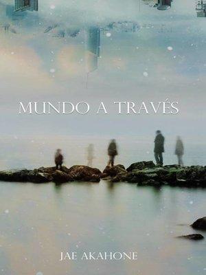 cover image of Mundo a través
