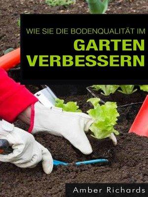 cover image of Wie Sie die Bodenqualität im Garten verbessern