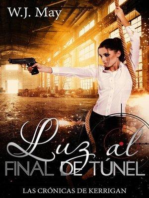 cover image of Luz al Final de Túnel