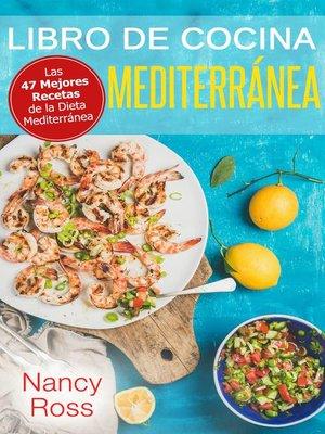 cover image of Libro de Cocina Mediterránea. Las 47 Mejores Recetas de la Dieta Mediterránea