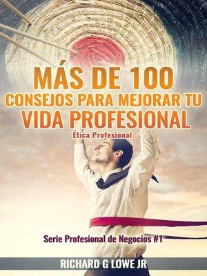 cover image of Más de 100 Consejos para Mejorar Tu Vida Profesional