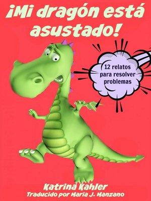 cover image of ¡mi Dragón Está Asustado!