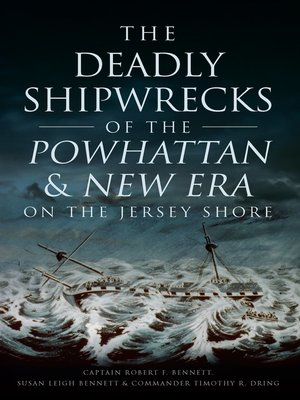 cover image of The Deadly Shipwrecks of the Powhattan & New Era on the Jersey Shore
