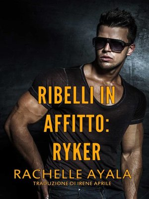 cover image of Ribelli in Affitto--Ryker