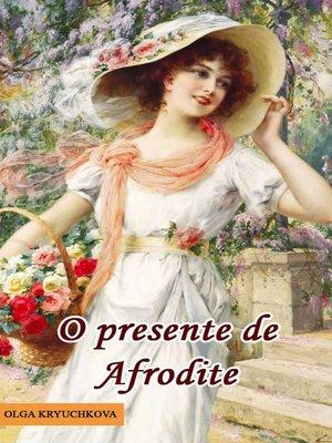 cover image of O presente de Afrodite