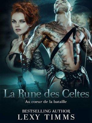 cover image of Au coeur de la bataille--La Rune des Celtes