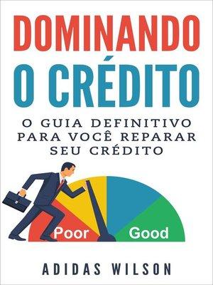 cover image of Dominando o Crédito