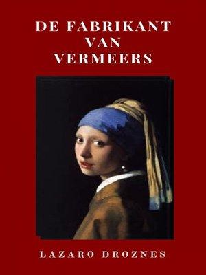cover image of De Fabrikant van Vermeers
