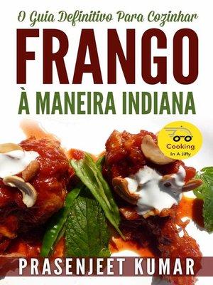 cover image of O Guia Definitivo Para Cozinhar Frango À Maneira Indiana
