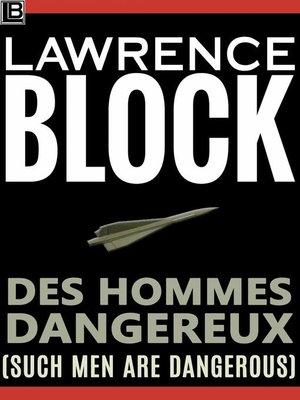 cover image of Des Hommes Dangereux