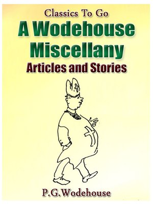 cover image of A Wodehouse Miscellany Articles & Stories