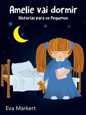 cover image of Amelie vai dormir--Histórias para os Pequenos
