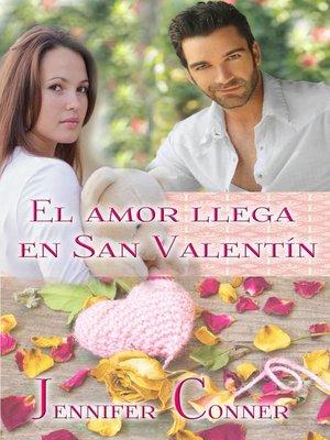 cover image of El amor llega en San Valentín