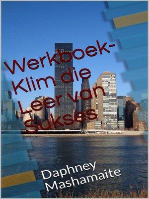 cover image of Werkboek--Klim die Leer van Sukses