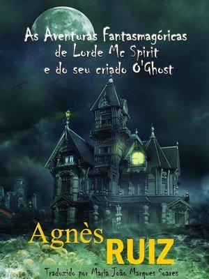 cover image of As Aventuras Fantasmagóricas de Lorde Mc Spirit e do seu criado O'Ghost
