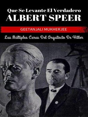 cover image of Que Se Levante El Verdadero Albert Speer